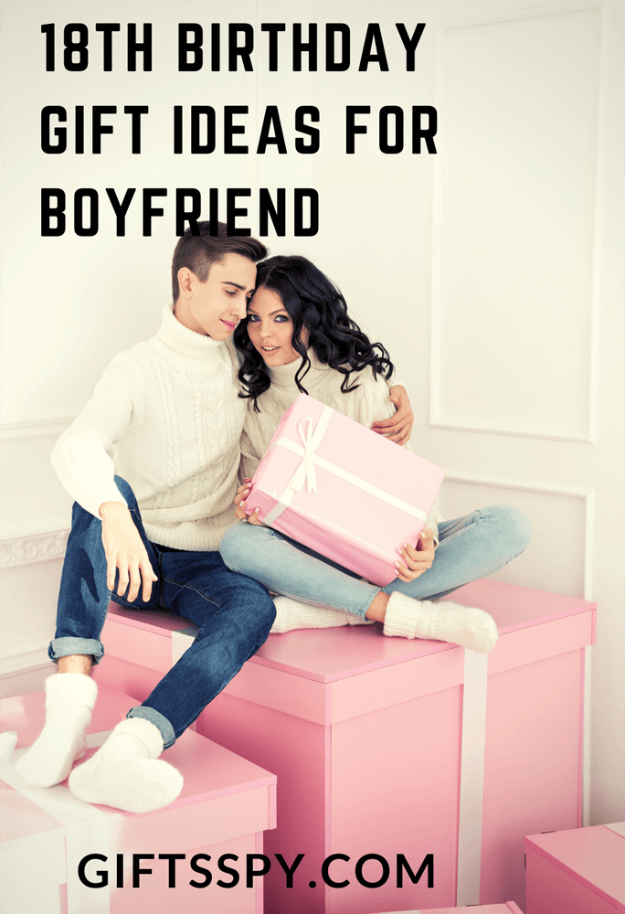 18th Birthday Gift Ideas For Boyfriend