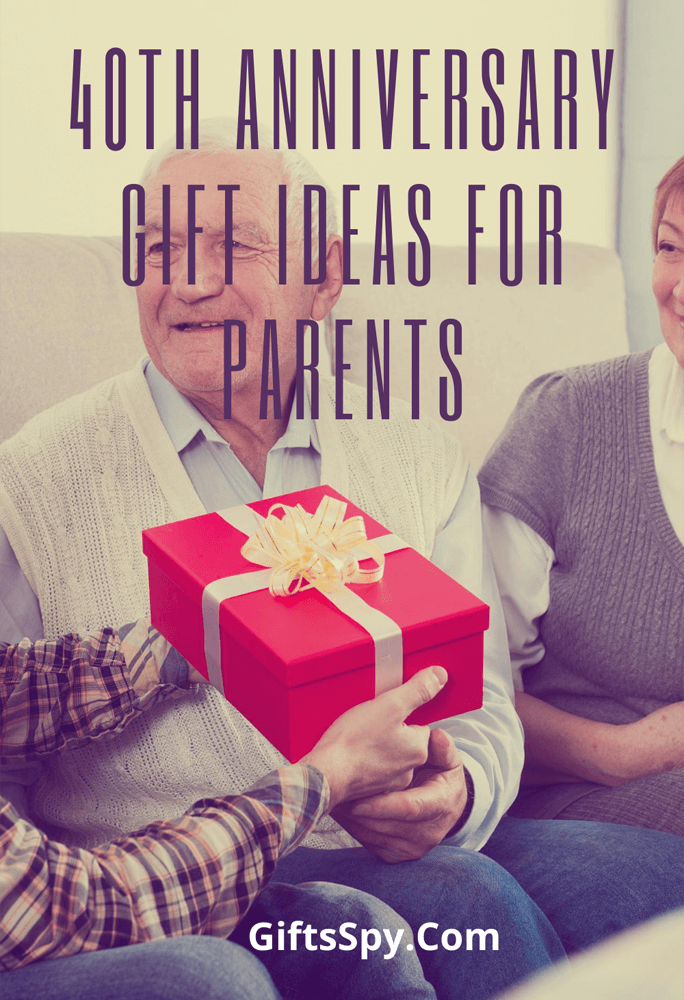 40th Anniversary Gift Ideas For Parents