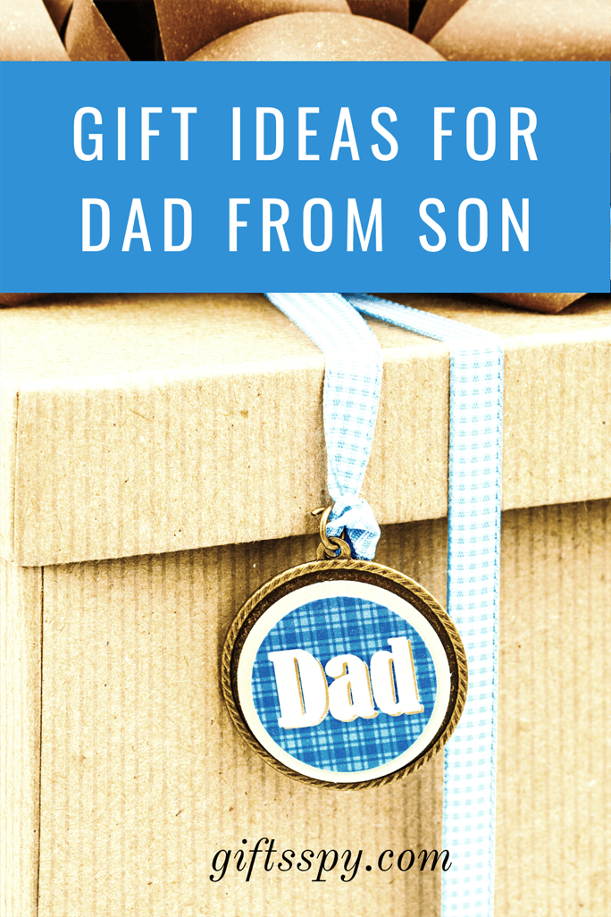 Gift Ideas For Dad From Son