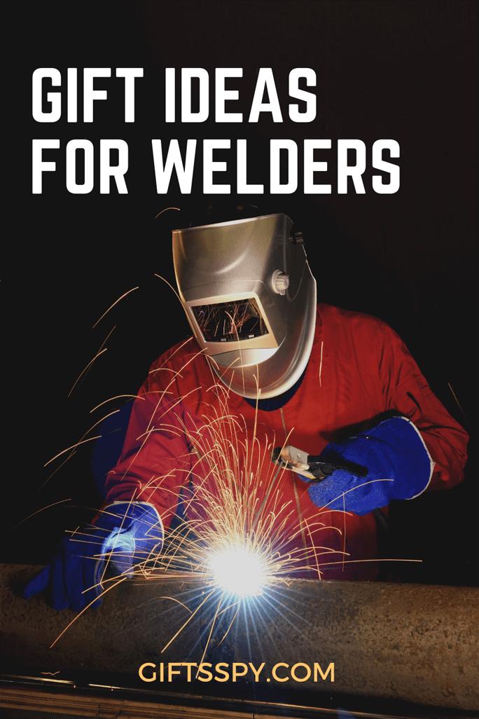 Gift Ideas for Welders
