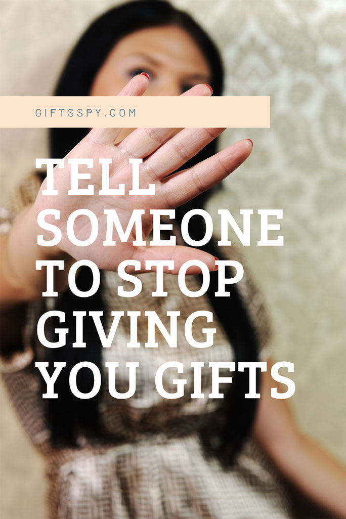 How to Tell Someone to Stop Giving You Gifts
