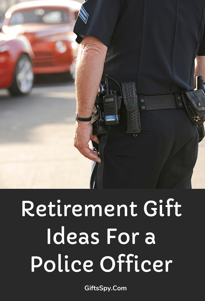 Retirement Gift Ideas For A Police Officer