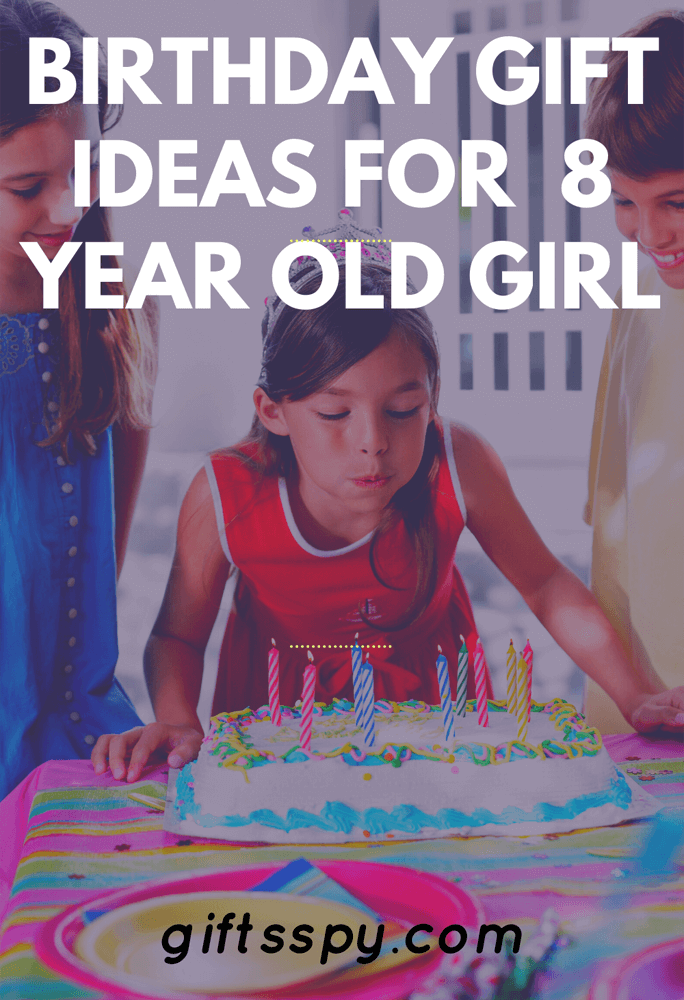 Birthday Gift Ideas for 8 Year Old Girl