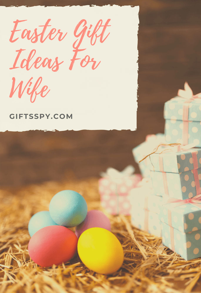 Easter Gift Ideas For Wife