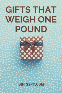 Gifts that Weigh One Pound