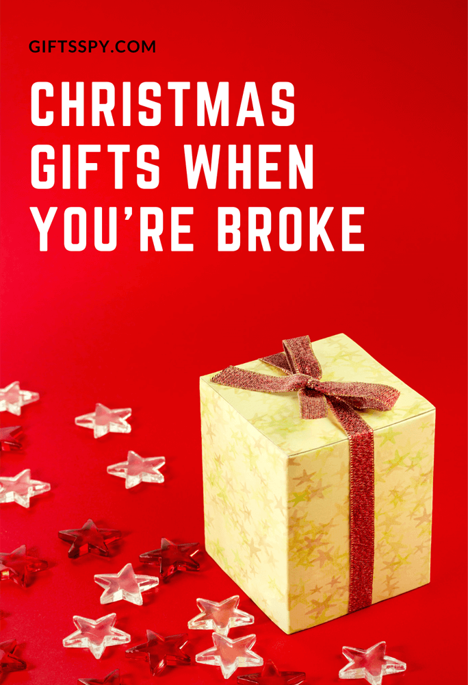 Christmas Gifts When You are Broke