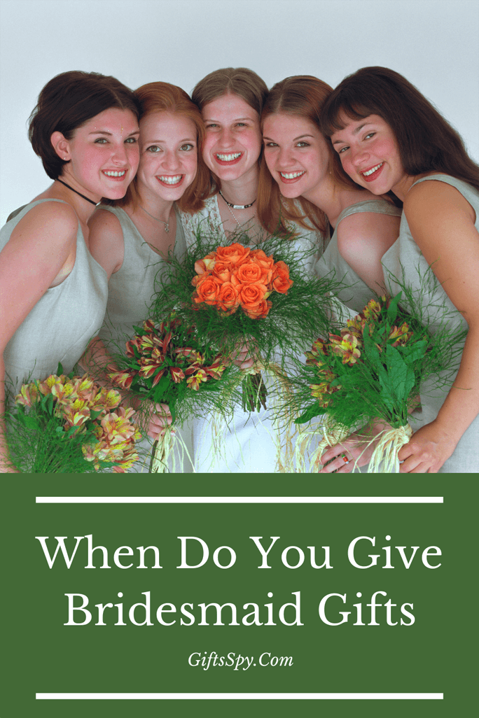 When Do You Give Bridesmaid Gifts