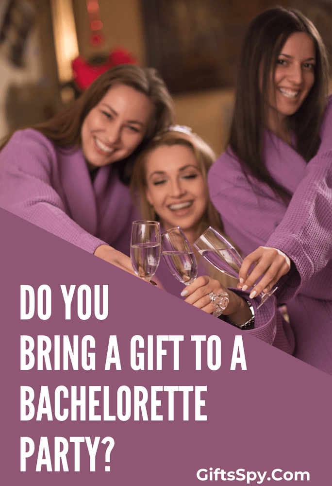 Do You Bring A Gift To A Bachelorette Party