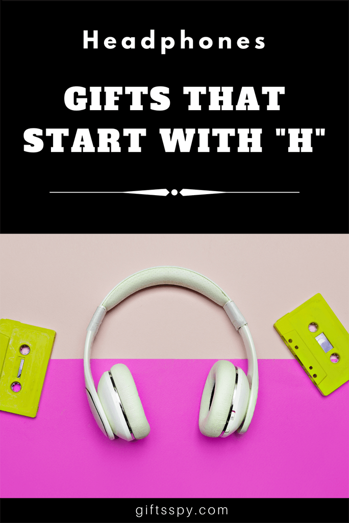 Gifts that Starts with H