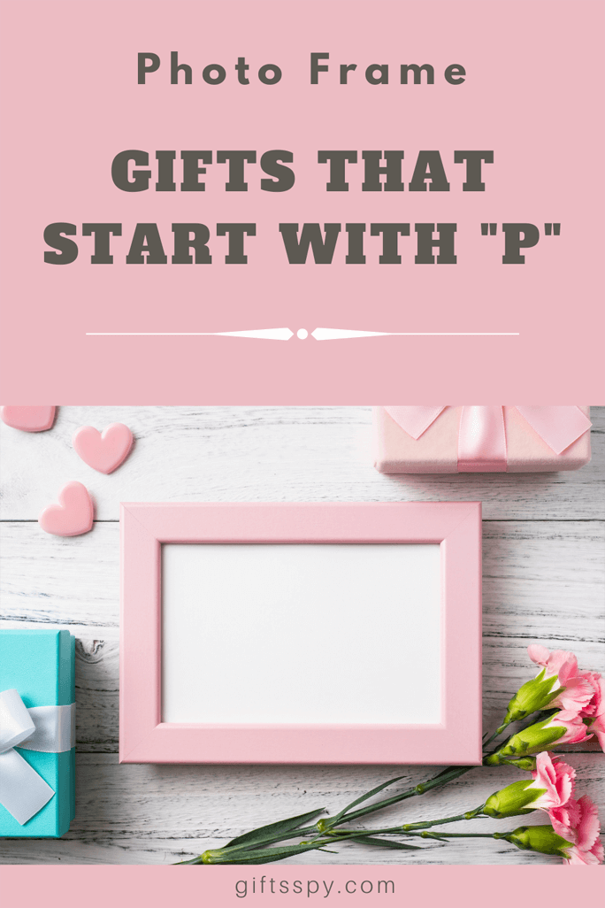 Gifts that Starts with P