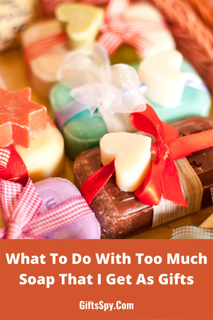 What-To-Do-With-Too-Much-Soap-That-I-Get-As-Gifts