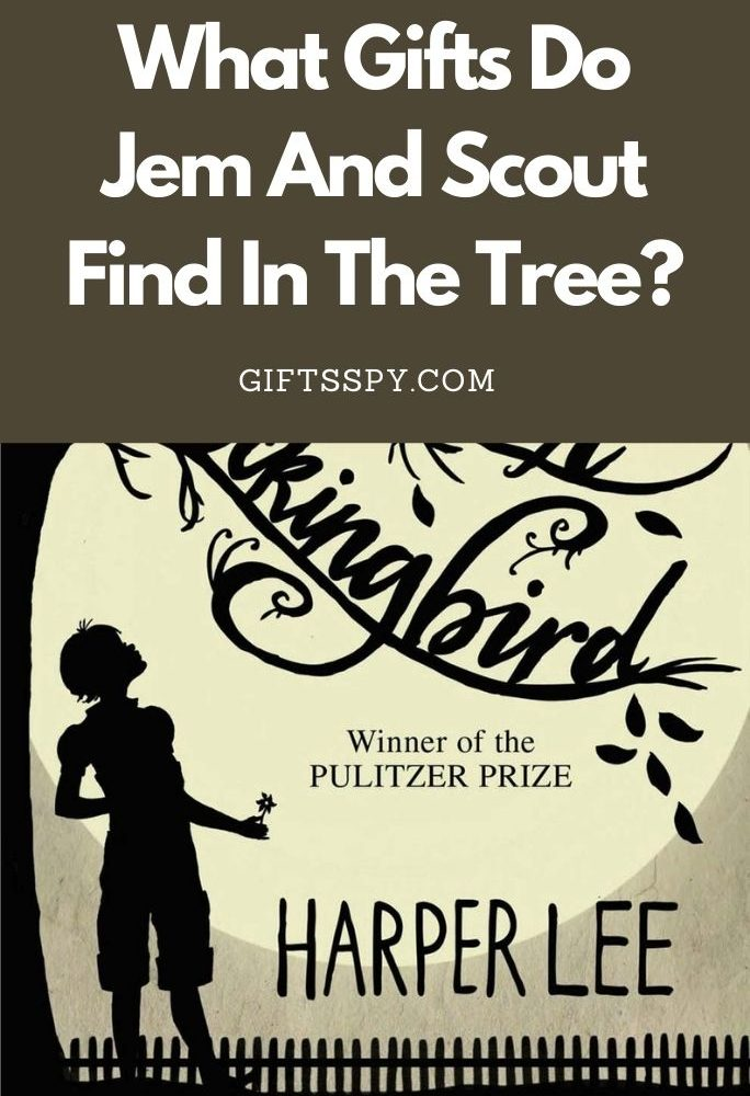 What Gifts Do Jem And Scout Find In The Tree