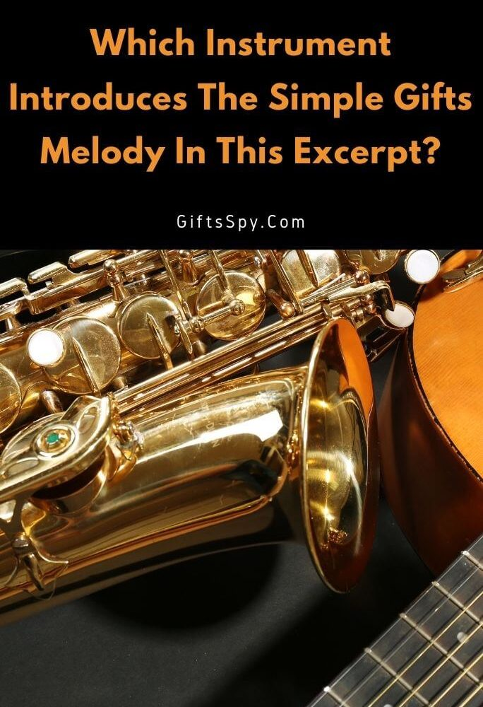 Which Instrument Introduces The Simple Gifts Melody In This Excerpt